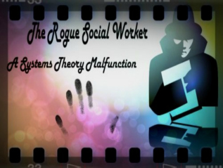 The Rogue Social Worker